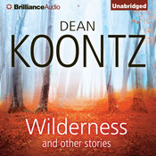Wilderness, and Other Stories, by Dean Koontz