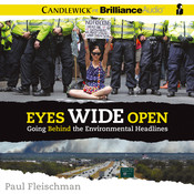 Eyes Wide Open: Going Behind the Environmental Headlines Audiobook, by Paul Fleischman