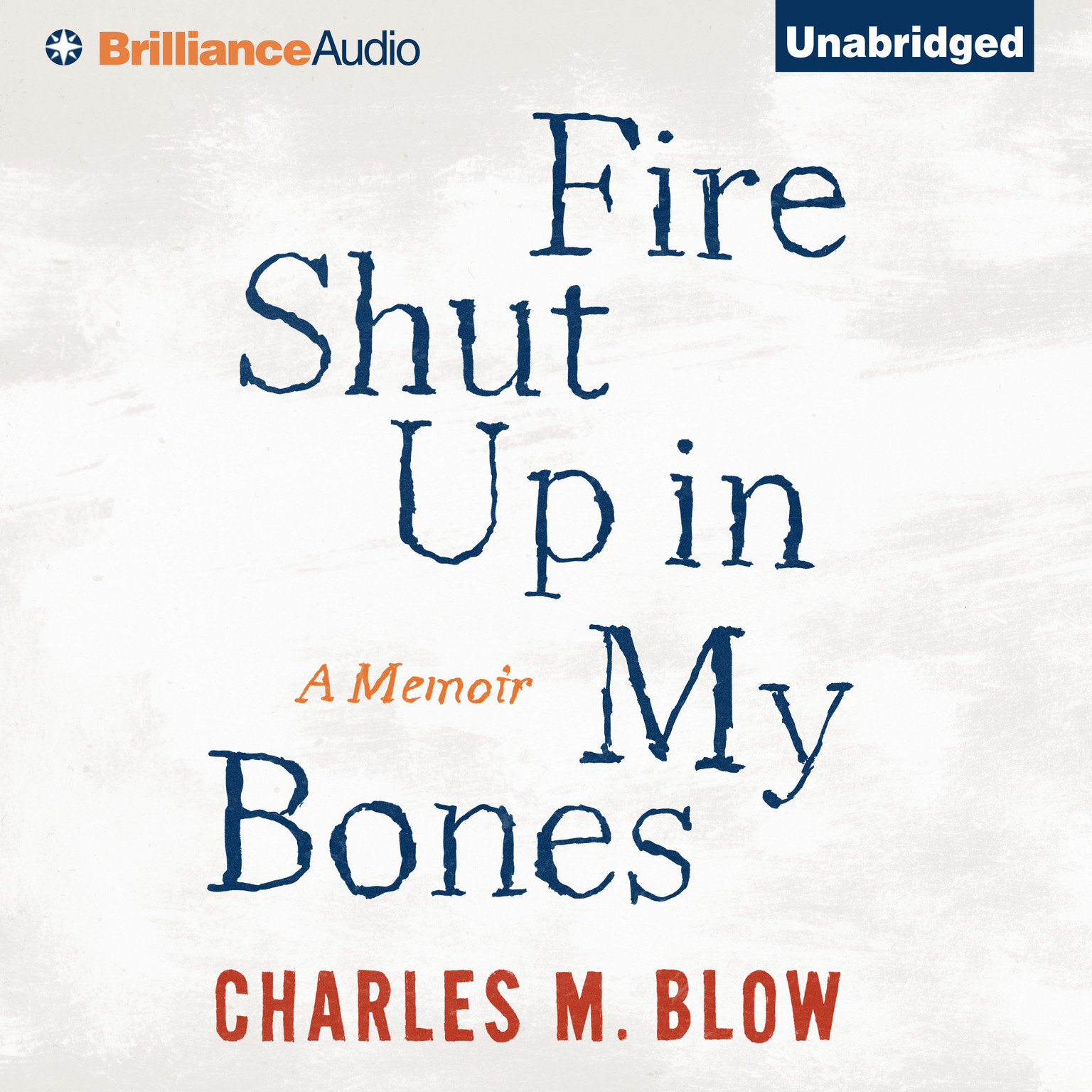 Printable Fire Shut Up In My Bones: A Memoir Audiobook Cover Art