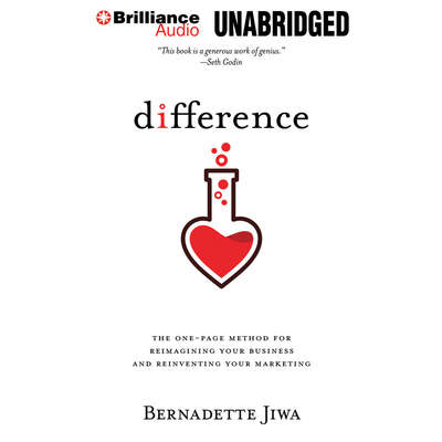 Difference: The one-page method for reimagining your business and reinventing your marketing Audiobook, by Bernadette Jiwa