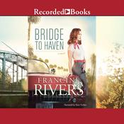 Bridge to Haven, by Francine Rivers