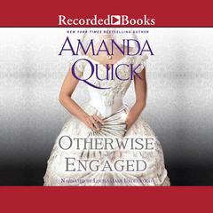 Otherwise Engaged Audiobook, by Amanda Quick, Jayne Ann Krentz