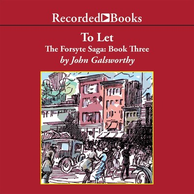 To Let Audiobook, by John Galsworthy