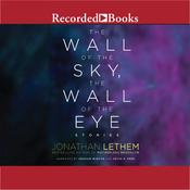 The Wall of the Sky, the Wall of the Eye, by Jonathan Lethem