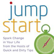 Jumpstart: Spark Change in Your Life Audiobook, by Quick and Dirty Tips, Dirty , Quick Tips