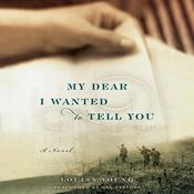 My Dear, I Wanted to Tell You: A Novel, by Louisa Young