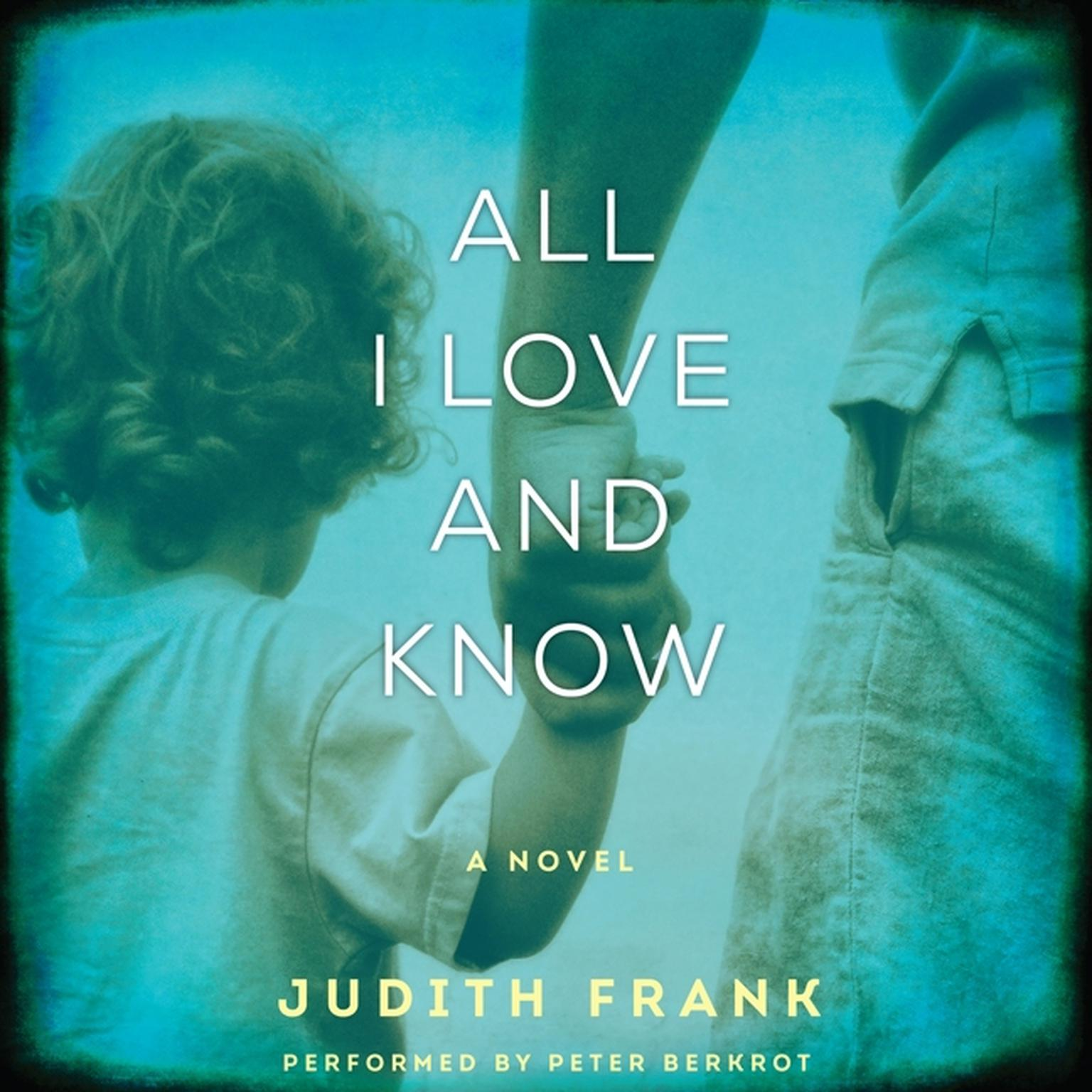 Printable All I Love and Know: A Novel Audiobook Cover Art