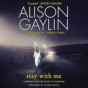 Stay with Me: A Brenna Spector Novel of Suspense Audiobook, by Alison Gaylin