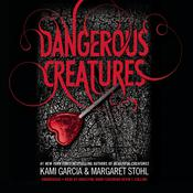 Dangerous Creatures Audiobook, by Kami Garcia, Margaret Stohl