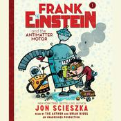 Frank Einstein and the Antimatter Motor, by Jon Scieszka