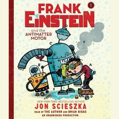 Frank Einstein and the Antimatter Motor Audiobook, by Jon Scieszka