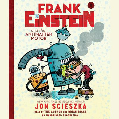 Frank Einstein and the Antimatter Motor Audiobook, by Jon Scieszka