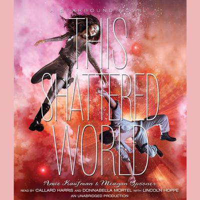 This Shattered World: A Starbound Novel Audiobook, by Amie Kaufman