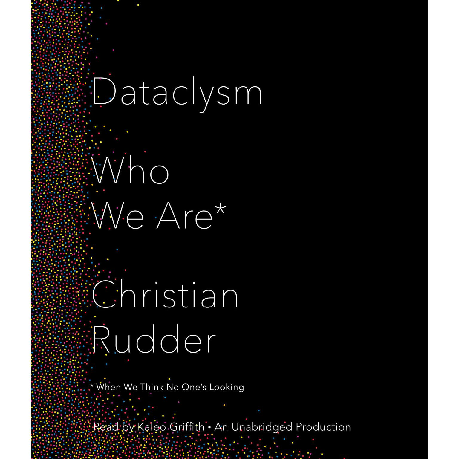Printable Dataclysm: Who We Are (When We Think No One's Looking) Audiobook Cover Art