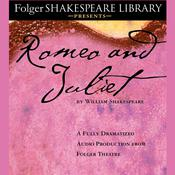 Romeo and Juliet: Folger Shakespeare Library Presents Audiobook, by William Shakespeare