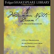 A Midsummer Night's Dream: Fully Dramatized Audio Edition, by William Shakespeare
