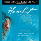Hamlet: Folger Shakespeare Library Presents Audiobook, by William Shakespeare