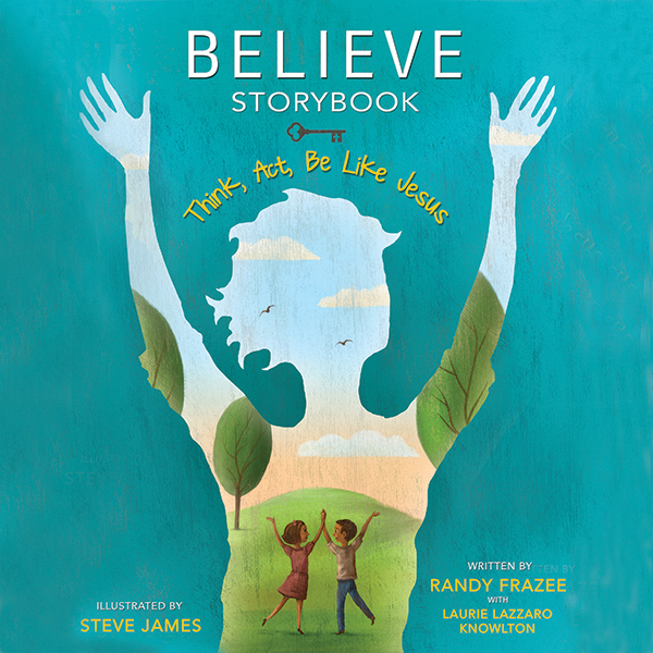 Printable Believe Storybook: Think, Act, Be Like Jesus Audiobook Cover Art