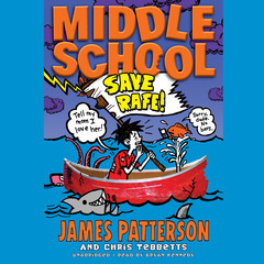 Middle School: Save Rafe! Audiobook, by Chris Tebbetts, James Patterson