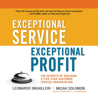 Exceptional Service, Exceptional Profit: The Secrets of Building a Five-Star Customer Service Organization Audiobook, by Leonardo Inghilleri