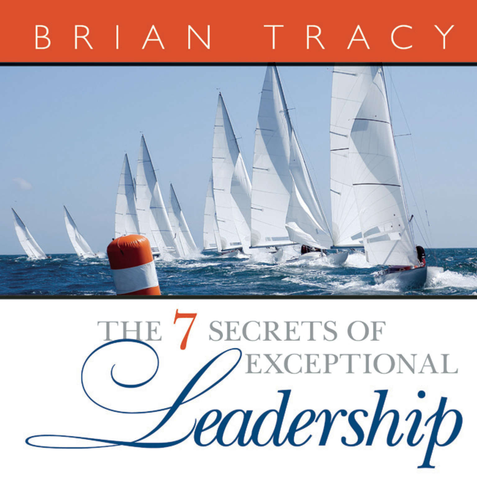 Printable The 7 Secrets of Exceptional Leadership Audiobook Cover Art