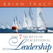 The 7 Secrets of Exceptional Leadership Audiobook, by Brian Tracy