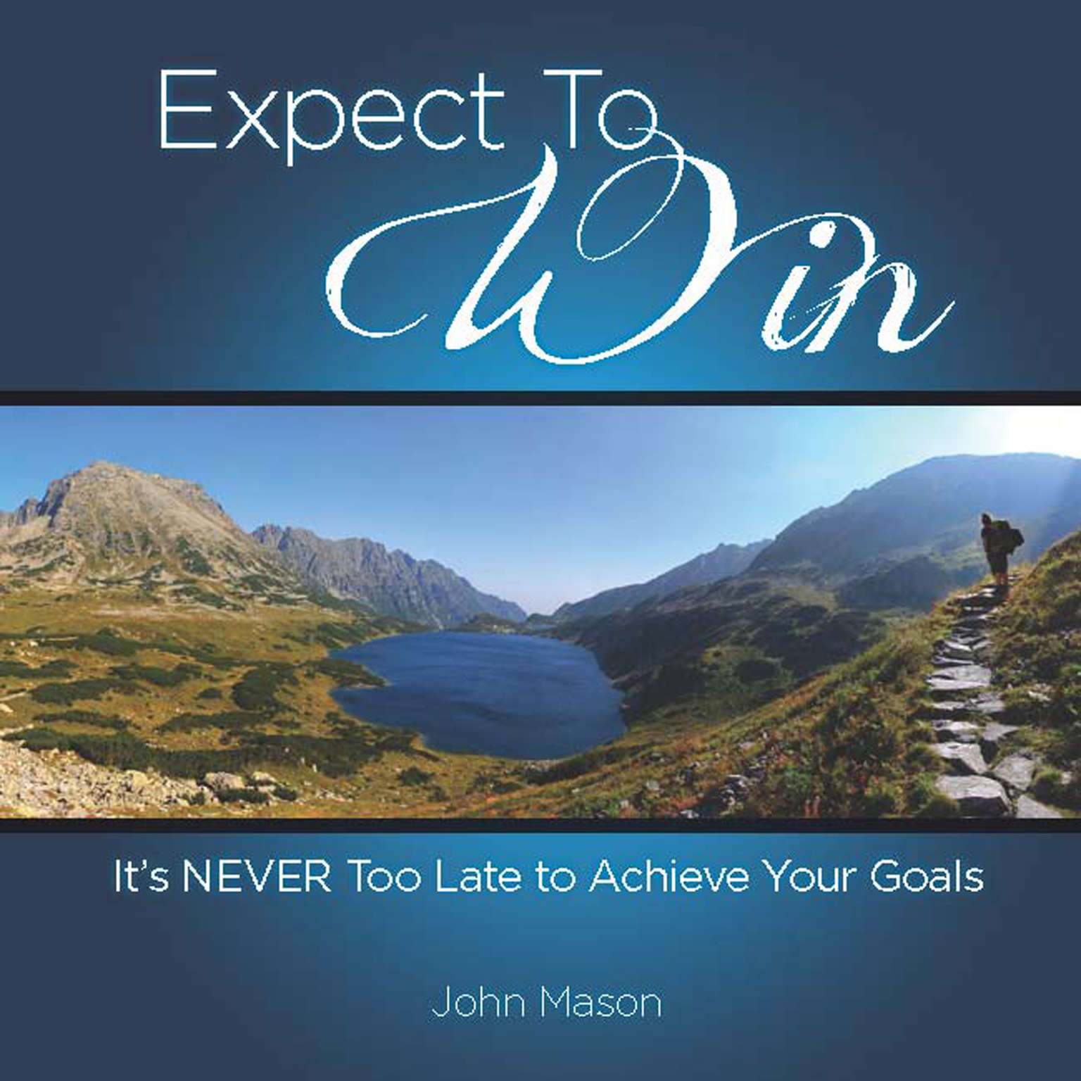 Printable Expect to Win: It's Never Too Late to Achieve Your Goals Audiobook Cover Art