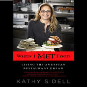 When I Met Food: Living the American Restaurant Dream Audiobook, by Kathy Sidell