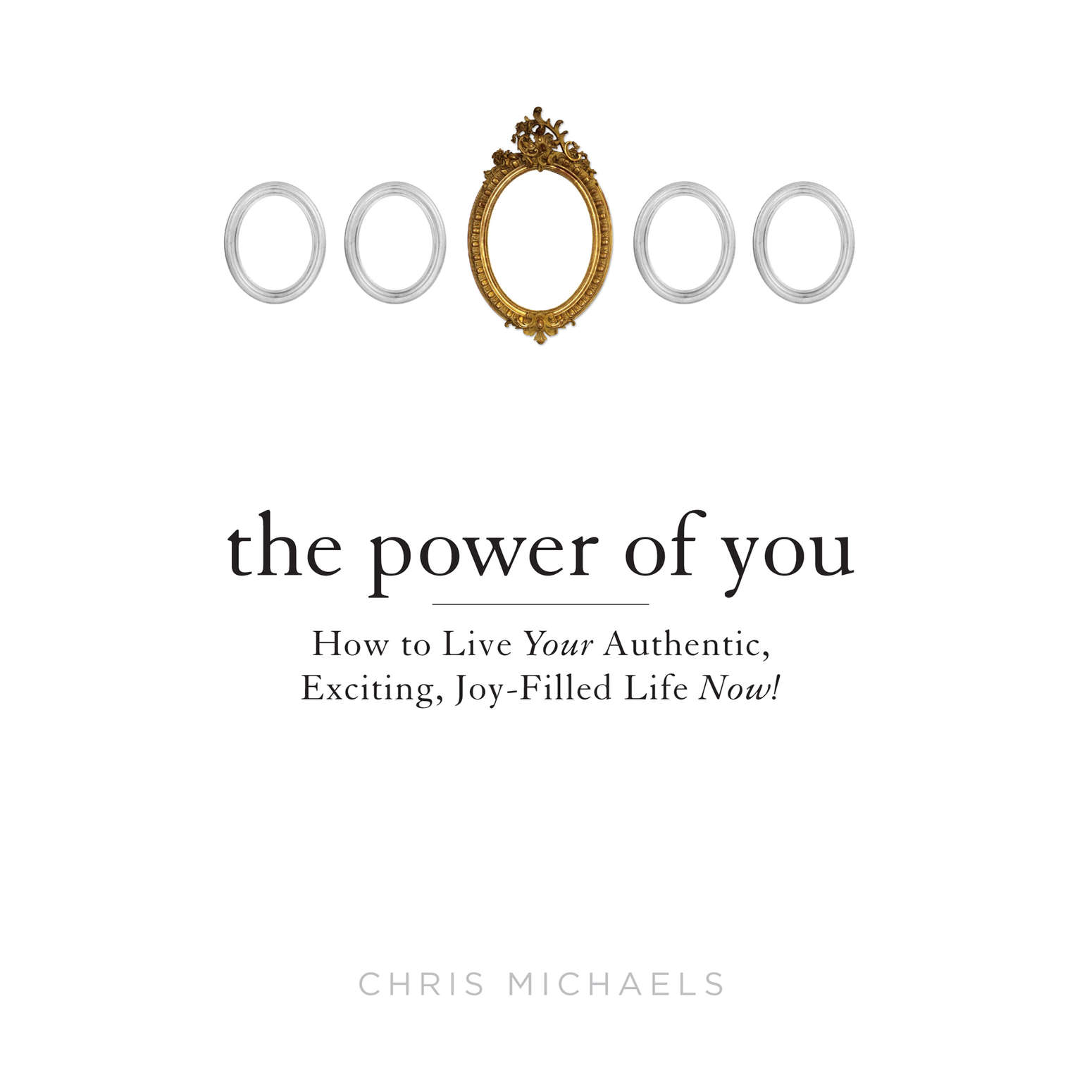 Printable The Power of You: How to Live Your Authentic, Exciting, Joy-Filled Life Now! Audiobook Cover Art