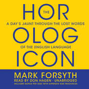 The Horologicon: A Day's Jaunt through the Lost Words of the English Language, by Mark Forsyth