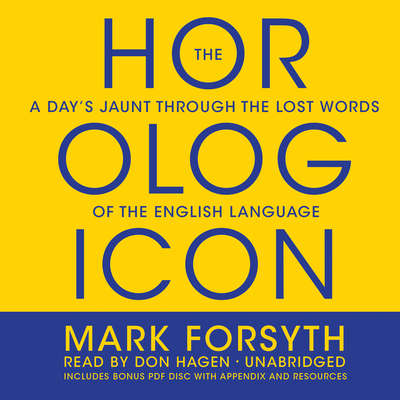 The Horologicon: A Days Jaunt Through the Lost Words of the English Language Audiobook, by Mark Forsyth
