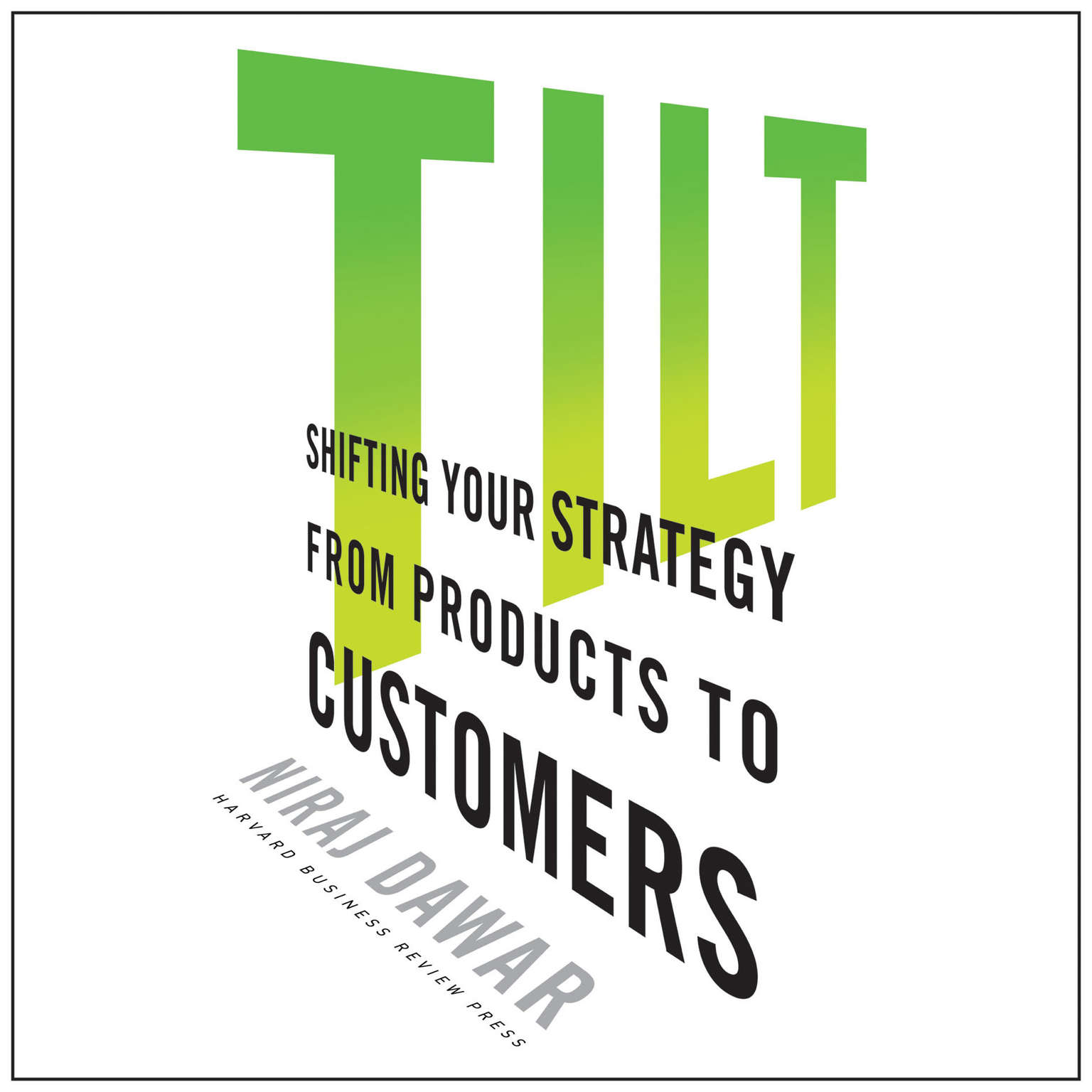 Printable Tilt: Shifting Your Strategy from Products to Customers Audiobook Cover Art