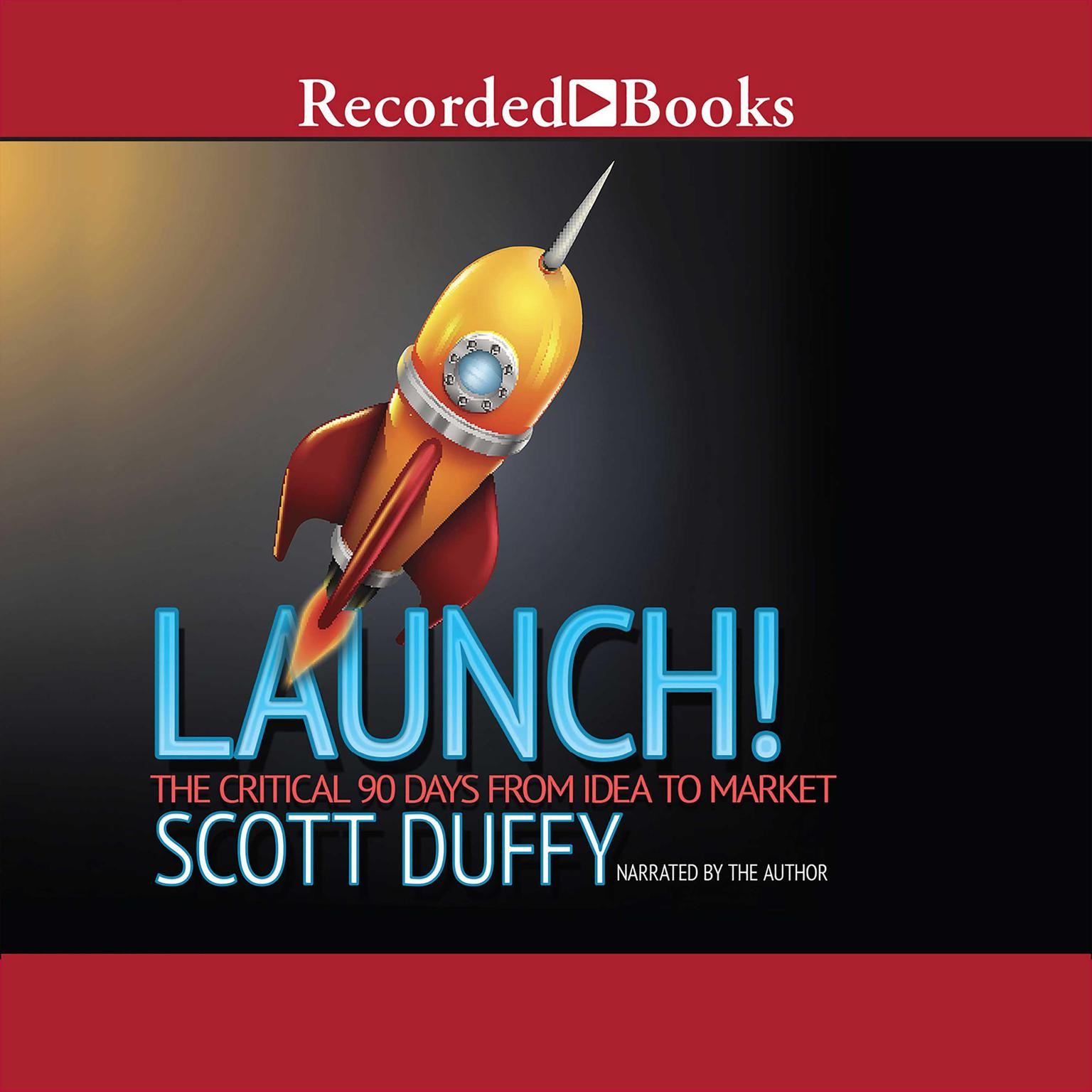 Printable Launch!: The Critical 90 Days from Idea to Market Audiobook Cover Art