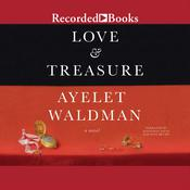 Love and Treasure: A Novel, by Ayelet Waldman