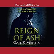 Reign of Ash, by Gail Z. Martin