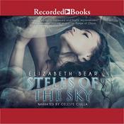 Steles of the Sky, by Elizabeth Bear