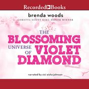 The Blossoming Universe of Violet Diamond, by Brenda Woods