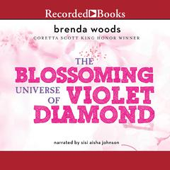 Blossoming Universe of Violet Diamond Audiobook, by Brenda Woods