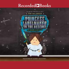 Princess Labelmaker to the Rescue Audiobook, by Tom Angleberger