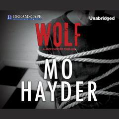 Wolf: A Jack Caffery Thriller Audiobook, by Mo Hayder