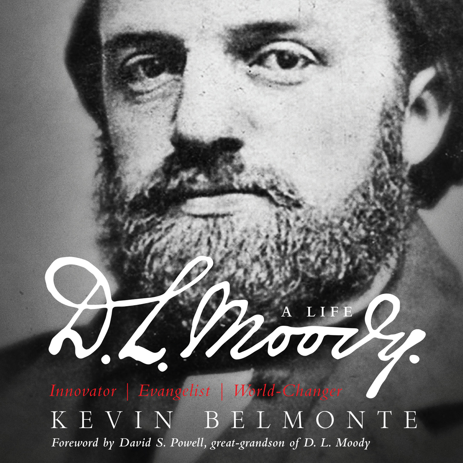 Printable D. L. Moody: A Life: Innovator, Evangelist, World Changer Audiobook Cover Art