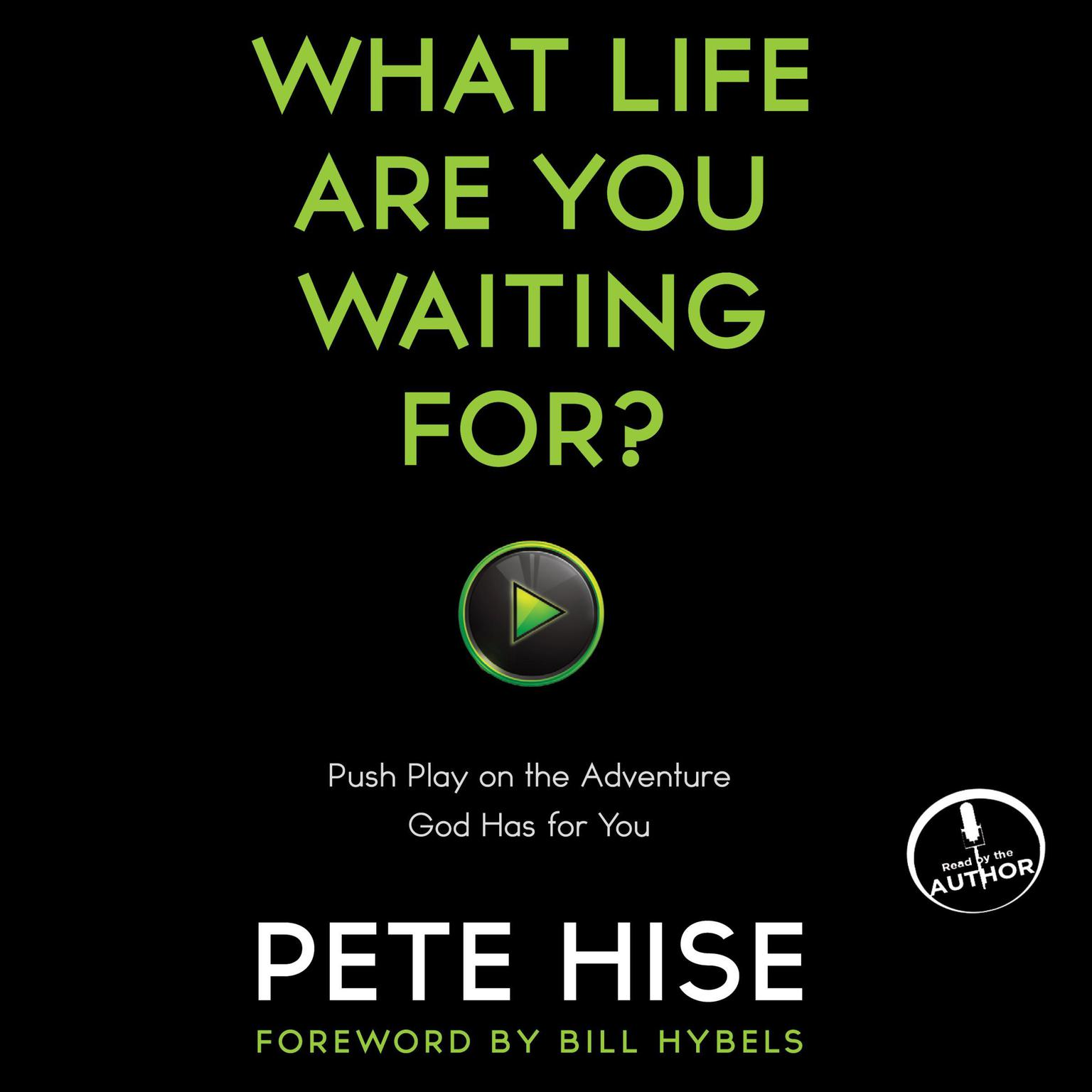 Printable What Life Are You Waiting For?: Push Play on the Adventure God Has for You Audiobook Cover Art