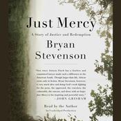 Just Mercy: A Story of Justice and Redemption, by Bryan Stevenson