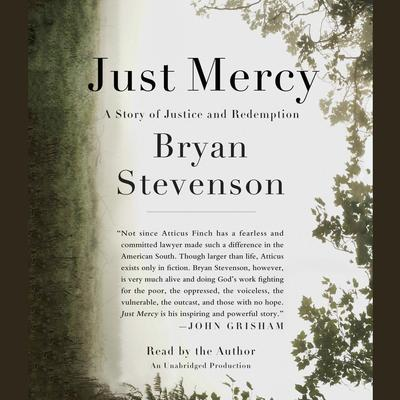 Just Mercy: A Story of Justice and Redemption Audiobook, by Bryan Stevenson
