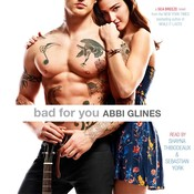 Bad for You: A Sea Breeze Novel, by Abbi Glines