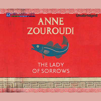 The Lady of Sorrows: A Seven Deadly Sins Mystery Audiobook, by Anne Zouroudi
