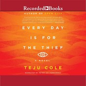 Every Day Is for the Thief, by Teju Cole