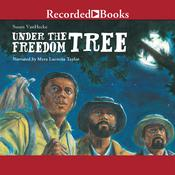 Under the Freedom Tree Audiobook, by Susan VanHecke