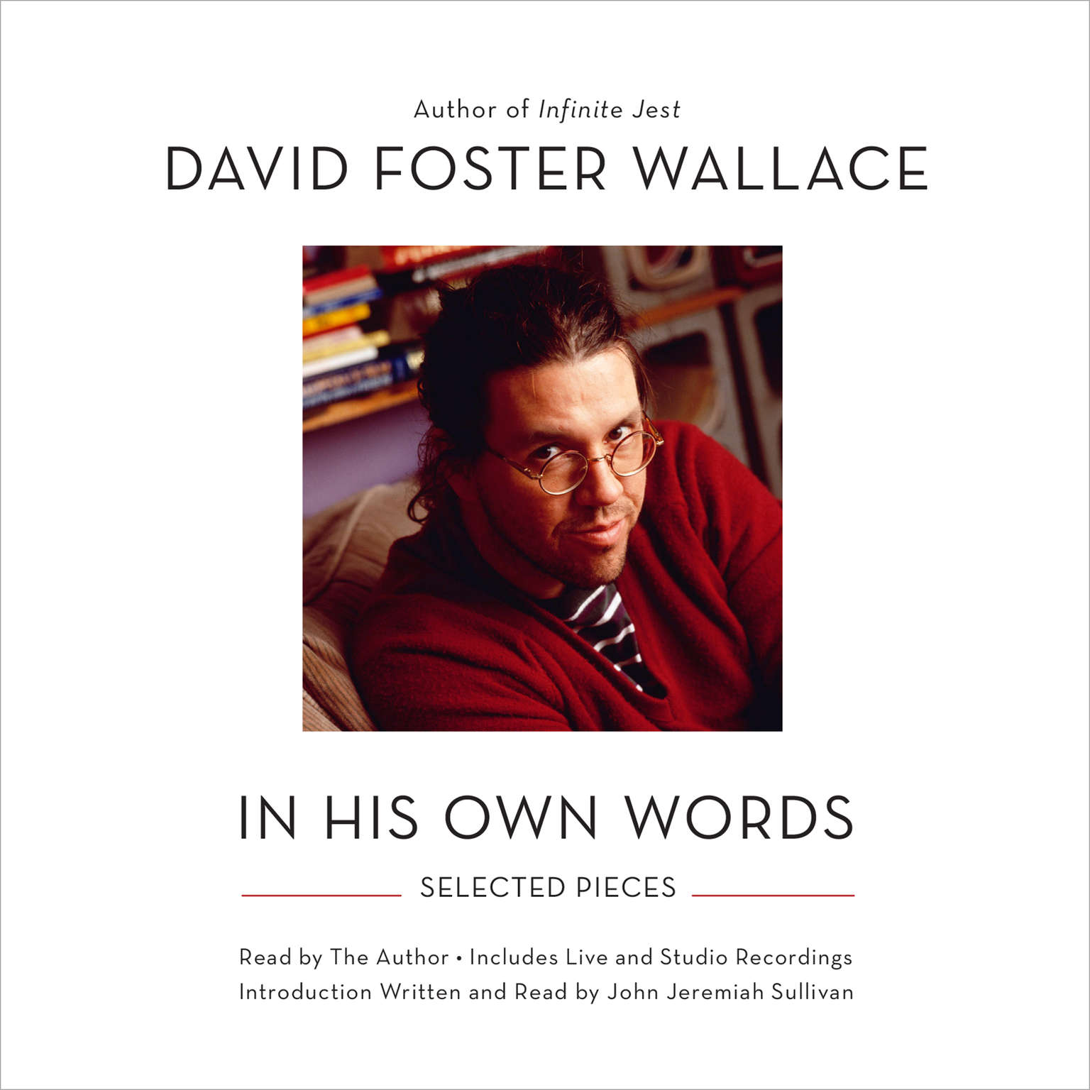 Printable David Foster Wallace: In His Own Words: Selected Pieces Read by the Author Audiobook Cover Art