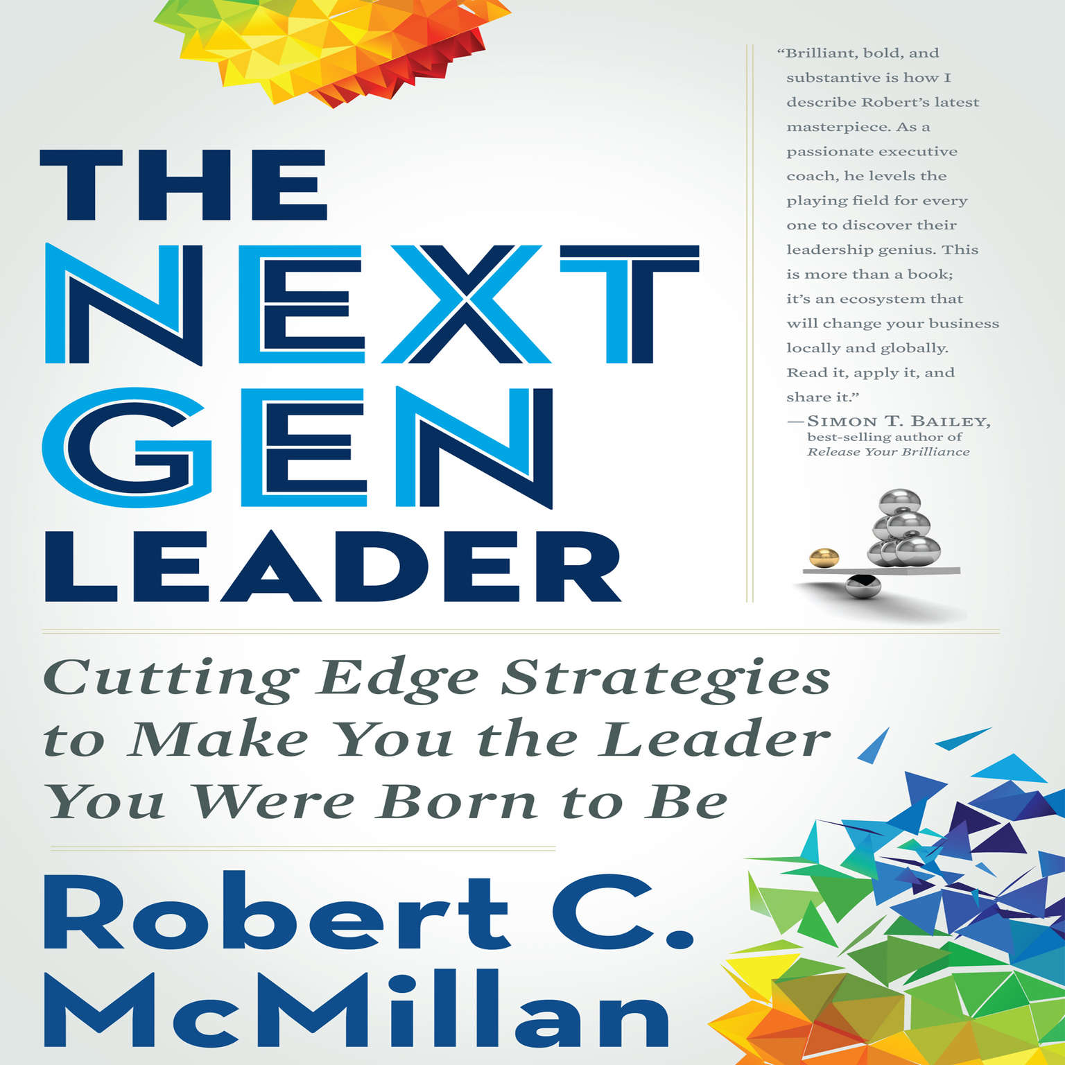 Printable The Next Gen Leader: Cutting Edge Strategies to Make You the Leader You Were Born to Be Audiobook Cover Art